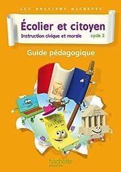 Dossiers Hachette Instruction Civique et Morale Cycle 2 Ecolier et citoyen - Guide pédago - Ed 2012