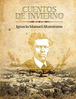 Cuentos de Invierno eBook: Ignacio Manuel Altamirano