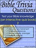 Bible Trivia Questions (2): Test your Bible knowledge (an interactive quiz book)