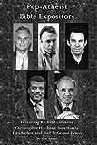 Pop-Atheist Bible Expositors: Featuring Richard Dawkins, Christopher Hitchens, Sam Harris, Dan Barker, and Neil deGrasse Tyson