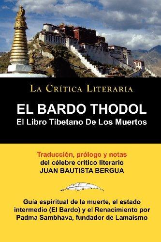 El Bardo Thodol: el Libro Tiberano de los Muertos, Padma Sambhava, Prologado y Anotado Por Juan B. Bergua (LA CRITICA LITERARIA)