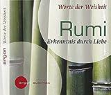 Rumi: Erkenntnis durch Liebe