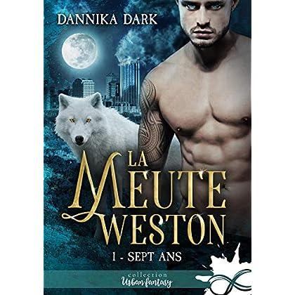 Sept ans: La Meute Weston, T1