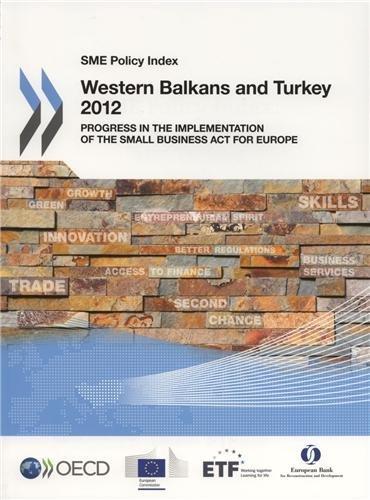 SME Policy Index : Western Balkans and Turkey 2012 par Organisation for Economic Co-Operation and Development