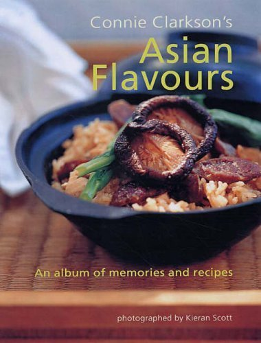 Asian Flavours: Unlock Culinary Secrets with Spices, Sauces and Other Exotic Ingredients by Sweetser, Wendy (2005) Hardcover