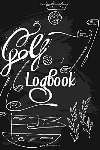 GOLF Logbook: Journal and notebook for golfers with templates for Game Scores, Performance Tracking, Golf Stat Log, Event Stats | motive: line graphic -