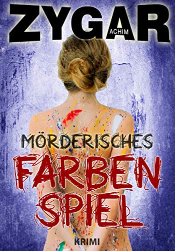 Buchseite und Rezensionen zu 'Mörderisches Farbenspiel: Ein Bielefeld-Krimi. Haverbeck ermittelt. Sein 11. Fall' von Achim Zygar
