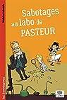 Sabotages au labo de Pasteur par Labonde