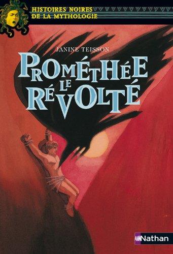 Prométhée le révolté (16) par Jeanine Teisson