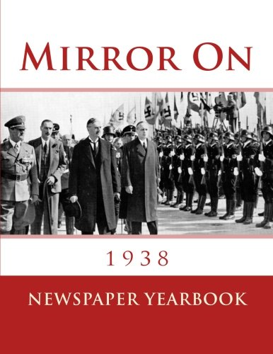 Mirror On 1938: Fascinating book containing 120 newspaper front pages from 1938 - Excellent birthday gift / present idea.