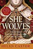 She Wolves: The Women Who Ruled England Before Elizabeth