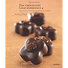 Fine Chocolates 4: Creating and Discovering Flavours by Jean-Pierre Wybauw (2014-11-24)