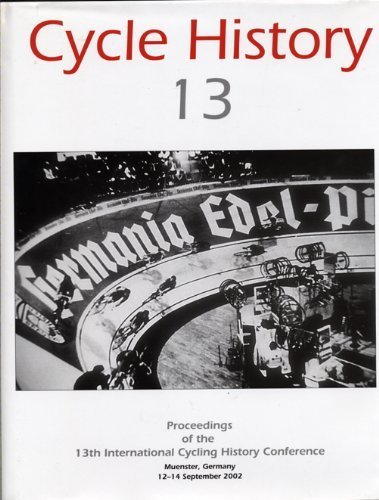 Cycle History: Proceedings of the 13 International Cycling History Conference