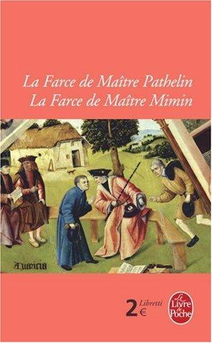 La Farce de Maître Pathelin ; La Farce de Maître Mimin