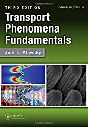 Transport Phenomena Fundamentals, Third Edition (Chemical Industries) by Joel L. Plawsky (2014-02-28)