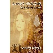 Maori Healing: Spirit of Love