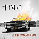 Songtexte von Train - Bulletproof Picasso