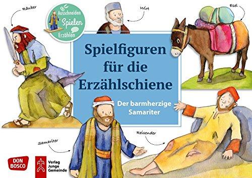 Der barmherzige Samariter. Spielfiguren für die Erzählschiene.: Ausschneiden. Spielen. Erzählen. (Bibel-Spielfiguren für die Erzählschiene)
