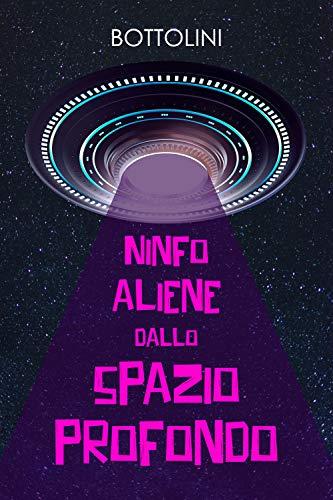 Ninfoaliene dallo spazio profondo (Italian Edition)