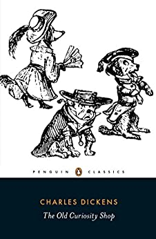 The Old Curiosity Shop: A Tale (Penguin Classics) by [Dickens, Charles]