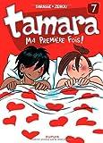Ma première fois ! : Tamara ; 7 | Zidrou (1962-....). Auteur