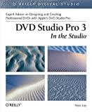 DVD Studio Pro 3: In the Studio: In the Studio (O'Reilly Digital Studio)