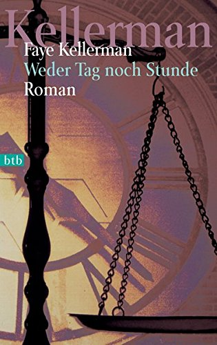 Weder Tag noch Stunde: Roman (Ein Decker/Lazarus-Krimi, Band 7)