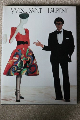 Yves Saint Laurent: Catalog of the exhibition held at the Costume Institute of the Metropolitan Museum of Art, Dec. 14, 1983-Sept. 2, 1984