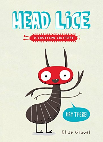 Head Lice: The Disgusting Critters Series por Elise Gravel