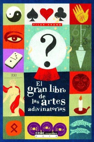 El gran libro de las artes adivinatorias (Pack Esoterismo) por Pilar Arano