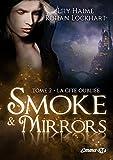 Smoke and Mirrors, T2 - La Cité oubliée