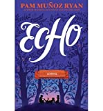[ Echo Ryan, Pam Munoz ( Author ) ] { Hardcover } 2015