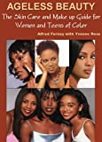 Ageless Beauty: The Ultimate Skincare & Makeup Book for Women & Teens of - Best Reviews Guide