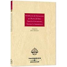 Prohibición de distinciones por razón de sexo. Derecho Comunitario, nacional y autonómico (Edición Bolsillo)