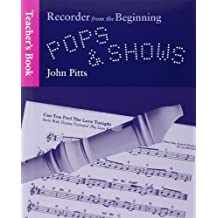 Recorder From The Beginning: Pops And Shows - Teachers Book