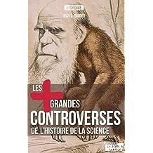 Les plus grandes controverses de l'Histoire de la science