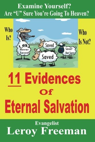 11 Evidences Of Eternal Salvation: Are U Sure You're Going To Heaven? by Leroy Freeman (2012-05-29)