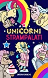 Unicorni Strampalati - Storie di unicorni speciali e pazzerelli