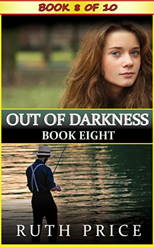 Out Of Darkness Book 8 Out Of Darkness Serial An Amish Of Lancaster County Saga