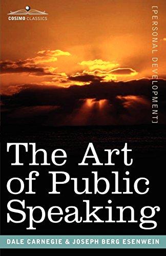 The Art of Public Speaking (Cosimo Classics Personal Development)