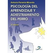 Psicolog?-a del aprendizaje y adiestramiento del perro. 2nd edicion (Spanish Edition) by Antonio Paramio Miranda (2012-10-16)