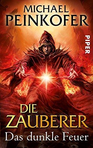 Die Zauberer Das dunkle Feuer: Roman