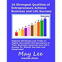 10 Strongest Qualities of Entrepreneurs Achieve Business and Life Success  (English Edition)