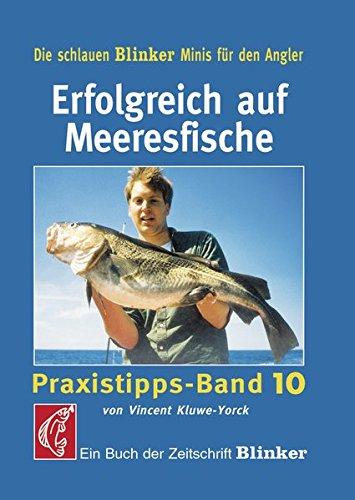 Erfolgreich auf Meeresfische: Praxistipps - Band 10 (Blinker Minis)