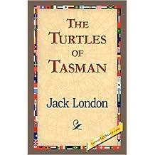 The Turtles of Tasman by Jack London (2007-03-01)