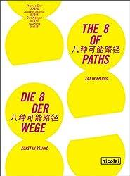 Die 8 der Wege: Kunst in Beijing