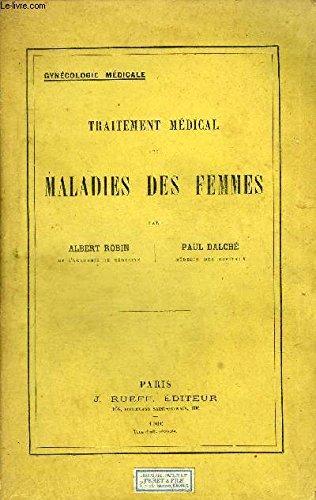 TRAITEMENT MEDICAL DES MALADIES DES FEMMES - GYNECOLOGIE MEDICALE.