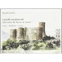 Castelli medievali nella storia del reame di Napoli. Lettere. Maddaloni. Caserta