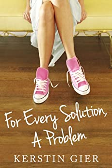 For Every Solution, A Problem by [Gier, Kerstin]
