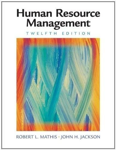 Book Title: Human Resource Management (12th, Twelfth Edition), Authors: Robert L. Mathis & John H. Jackson, [Hardcover]